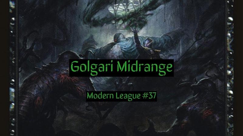 Modern Golgari Midrange League 37