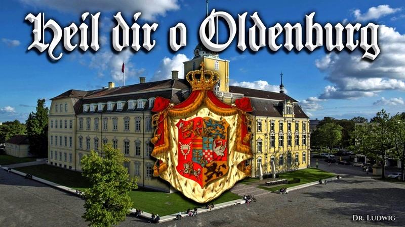 Heil dir o Oldenburg Anthem of Oldenburg English translation