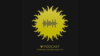 V Recordings Podcast 090 - Command Strange Guest Mix