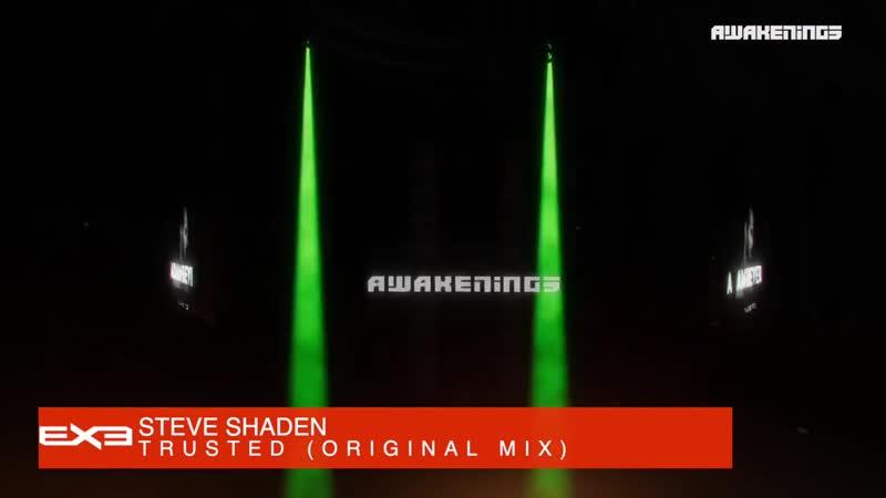 Steve Shaden Trusted Adam Beyer x Awakenings