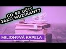 Proč jako muzikant investovat do vzdělání - 30 - Milionová Kapela (PODCAST)