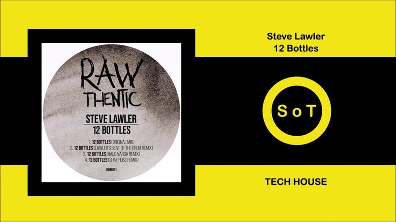Steve Lawler 12 Bottles Original Mix Tech House Rawthentic