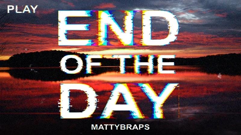 MattyBRaps End of the Day Lyric Video