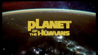 Michael Moore Presents Planet of the Humans   Full Documentary   Directed by Jeff Gibbs