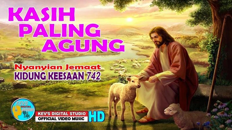 KIDUNG KEESAAN 742 KASIH PALING AGUNG KEVS DIGITAL STUDIO OFFICIAL VIDEO MUSIC