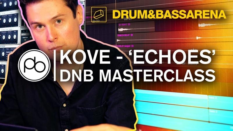 Kove Echoes DnB Masterclass