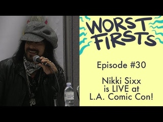 Nikki Sixx Live at LA ComiCon | Worst Firsts Podcast with Brittany Furlan