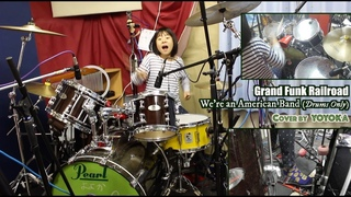 We're An American Band (Drums Only) - Grand Funk Railroad    [Let's Session With Yoyoka]