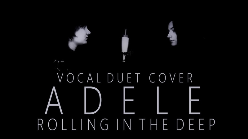 Adele Rolling In The Deep cover vocal duet version