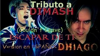 """DIMASH - Couldn't Leave -Versin en Espaol (Dhiago)(Cover Tributo) - """"ESCAPAR DE TI"""""""