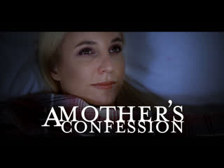 Sophia west, tyler nixon a mother's confession (mom milf mature anal creampie dreams missax)