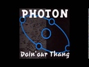 PHOTON - DOIN' OUR THANG (RADIANT MIX) 1991