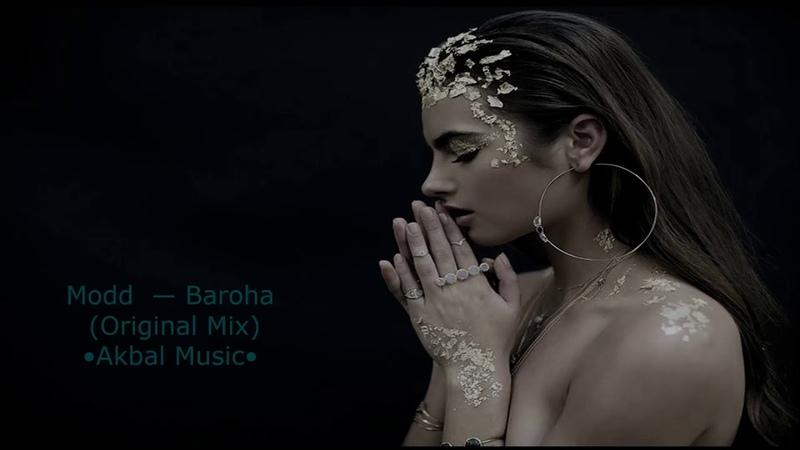 Modd Baroha Original Mix Akbal Music