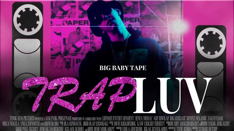 Big Baby Tape - Trap Luv (fan clip)