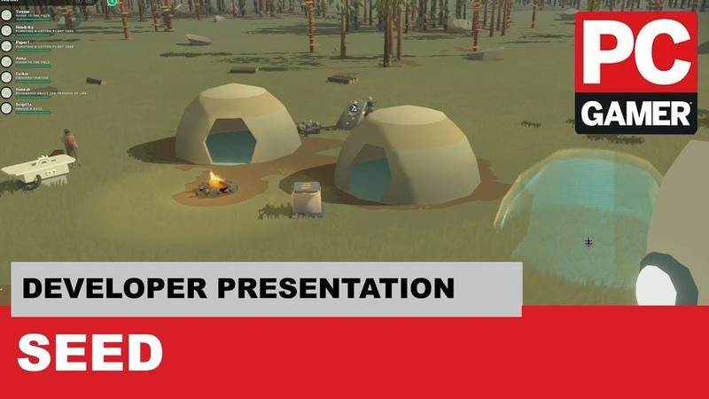 Seed Developer Presentation - PC Gamer Weekender 2018