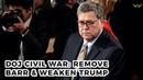 DOJ civil war aims to remove AG Barr weaken Trump