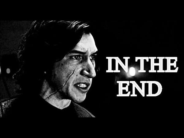 •• KYLO REN    In The End {Linkin Park/Ben SoloRey} SaveBenSolo
