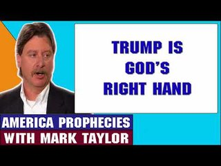 Mark Taylor Update May 23 2018 — TRUMP IS GOD'S RIGHT HAND — Mark Taylor Prophecy 2018