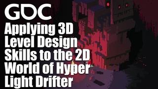 Applying 3D Level Design Skills to the 2D World of Hyper Light Drifter