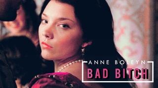 Anne Boleyn - Bad Bitch