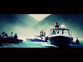 DJ Pantelis -  With Or Without You