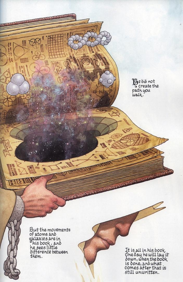 """""""Не он создал путь под твоими ногами, но движения всех атомов и всех галактик записаны в его книге и он видит различия между ними."""""""