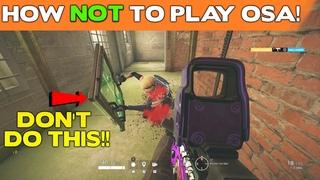 How NOT to Play OSA!    Rainbow Six Siege Tips