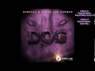 Subface & Floyd the Barber -  Cyber Dog (official preview) [Breakbeat, Industrial]