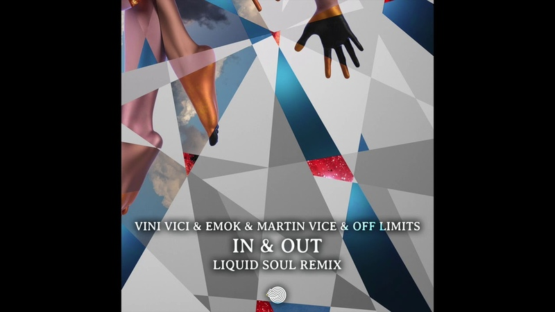 Vini Vici Emok Martin Vice Off Limits In Out Liquid Soul Remix