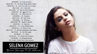Selena Gomez Greatest Hits  -  Selena Gomez Best hits Full album 2018