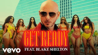 Pitbull - Get Ready ft. Blake Shelton