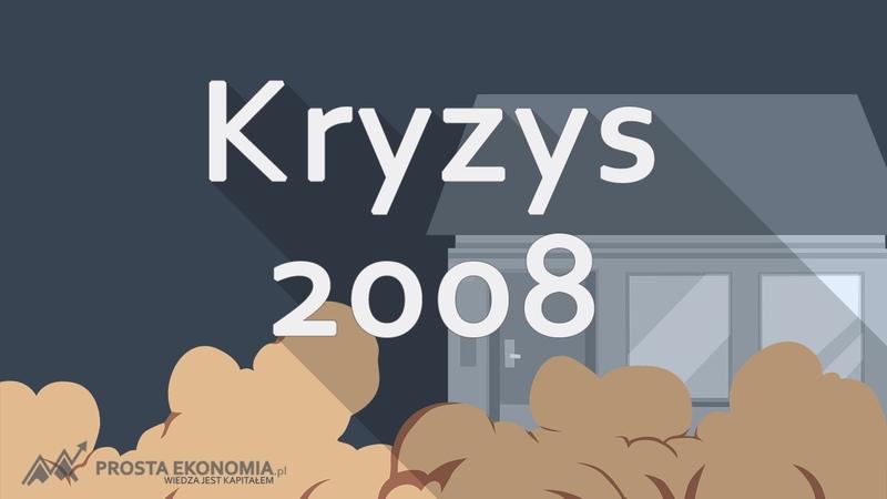 Kryzys finansowy 2008   Przyczyny, skutki i gdzie zmierzamy