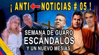 Antinoticias#05 Resumen de la semana Tomás el Mesías Natalia Paris Guarin Fajardo y Robledo el Brujo