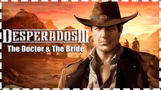 Desperados III   Глава 1 ➤The Doctor The Bride ➤Доктор и Невеста  #1