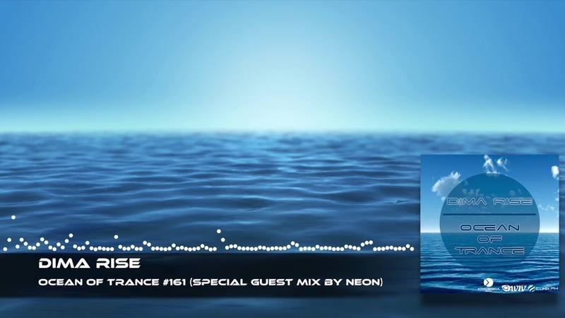 Dima Rise - Ocean Of Trance 161 (Special Guest Mix By NeoN)