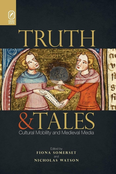 Fiona Somerset, Nicholas Watsomn (eds)-Truth and Tales  Cultural Mobility and Medieval Media