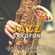 Jazz Saxofon - Jazz Saxofon