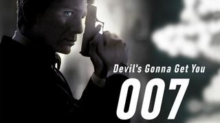 Tribute JAMES BOND 007 - ''Devil's Gonna Get You''