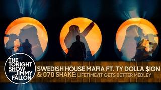 Swedish House Mafia ft. Ty Dolla $ign & 070 Shake: Lifetime/It Gets Better Medley | The Tonight Show