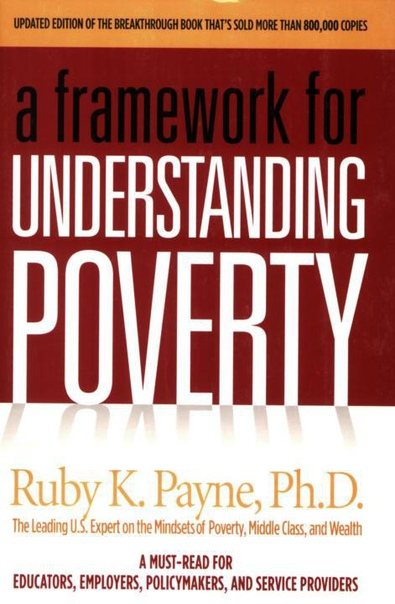 A Framework for Understanding Poverty by Ruby K