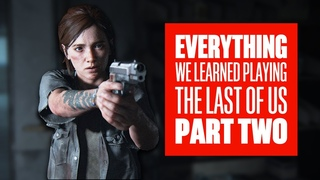Everything We Learned Playing The Last of Us Part 2 Demo - The Last of Us Part 2 PS4 Pro Gameplay
