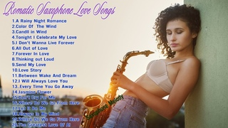 Beautiful Romantic Saxophone Love Songs Collection - Best Romantic Of Sax, Piano, Guitar Love Songs