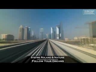 Stefre Roland  Natune - Follow Your Dreams (Origi