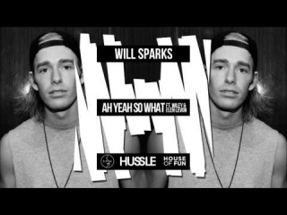 Will Sparks - Ah Yeah So What (feat. Wiley & Elen Levon) [PRE-ORDER NOW]