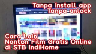 Cara Lain Nonton Film Gratis Online di STB IndiHome