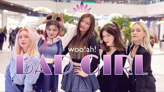 [KPOP IN PUBLIC RUSSIA] WOO!AH! (우아) - BAD GIRL by AURORA [ONE-TAKE]