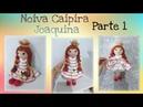 Boneca Noiva Caipira Joaquina -Amigurumi (Parte 1 5)-DIY